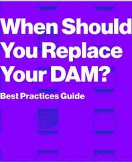 When Should You Replace Your DAM?