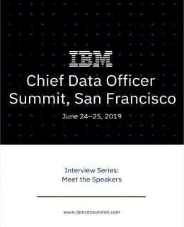 IBM Chief Data Officer Spring - Speaker Interview Series 2019