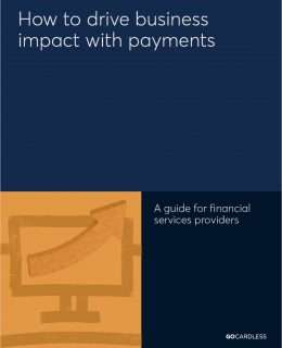 How to Drive Business Impact with Payments: A Guide for Financial Services Providers