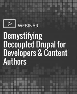 Demystifying Decoupled Drupal for Developers & Content Authors