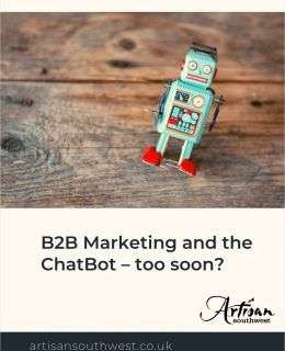 B2B Marketing and the ChatBot -- too soon?