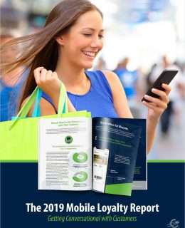 The 2019 Mobile Loyalty Report: Getting Conversational with Customers