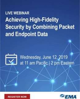 LIVE WEBINAR: Achieving High-Fidelity Security by Combining Packet and Endpoint Data
