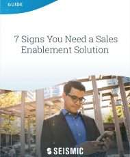 7 Signs You Need a Sales Enablement Solution
