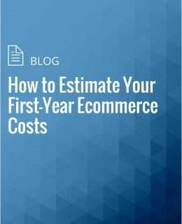 How to Estimate Your First-Year Ecommerce Costs