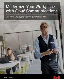 Modernize Your Workplace with Cloud Communications: Empower Employees and Drive Better Results