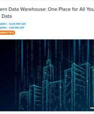The Modern Data Warehouse: One Place for All Your Analytics Data
