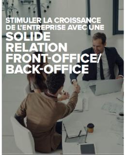 Untitled 260x320 - STIMULER LA CROISSANCE DE L'ENTREPRISE AVEC UNE SOLIDE RELATION FRONT-OFFICE/BACK-OFFICE