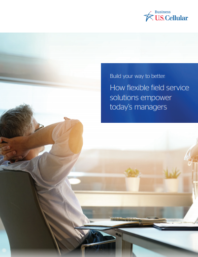 how - Build your way to better: How flexible field service solutions empower today's managers