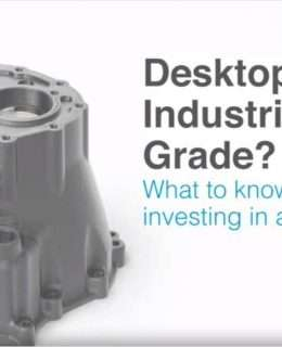 Desktop or Industrial Grade?
