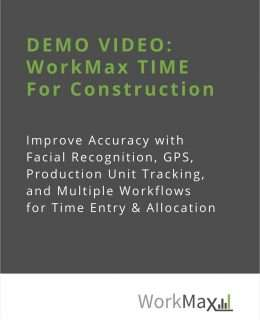 SEE DEMO: WorkMax TIME for Construction