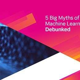 5 big myths of ai and machine learning debunked 260x259 - 5 Myths of AI And Machine Learning Debunked