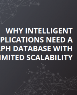 2 2 260x320 - Why Intelligent Applications Need a Graph Database with Unlimited Scalability
