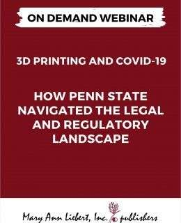 3D Printing and COVID-19: How Penn State Navigated the Legal and Regulatory Landscape