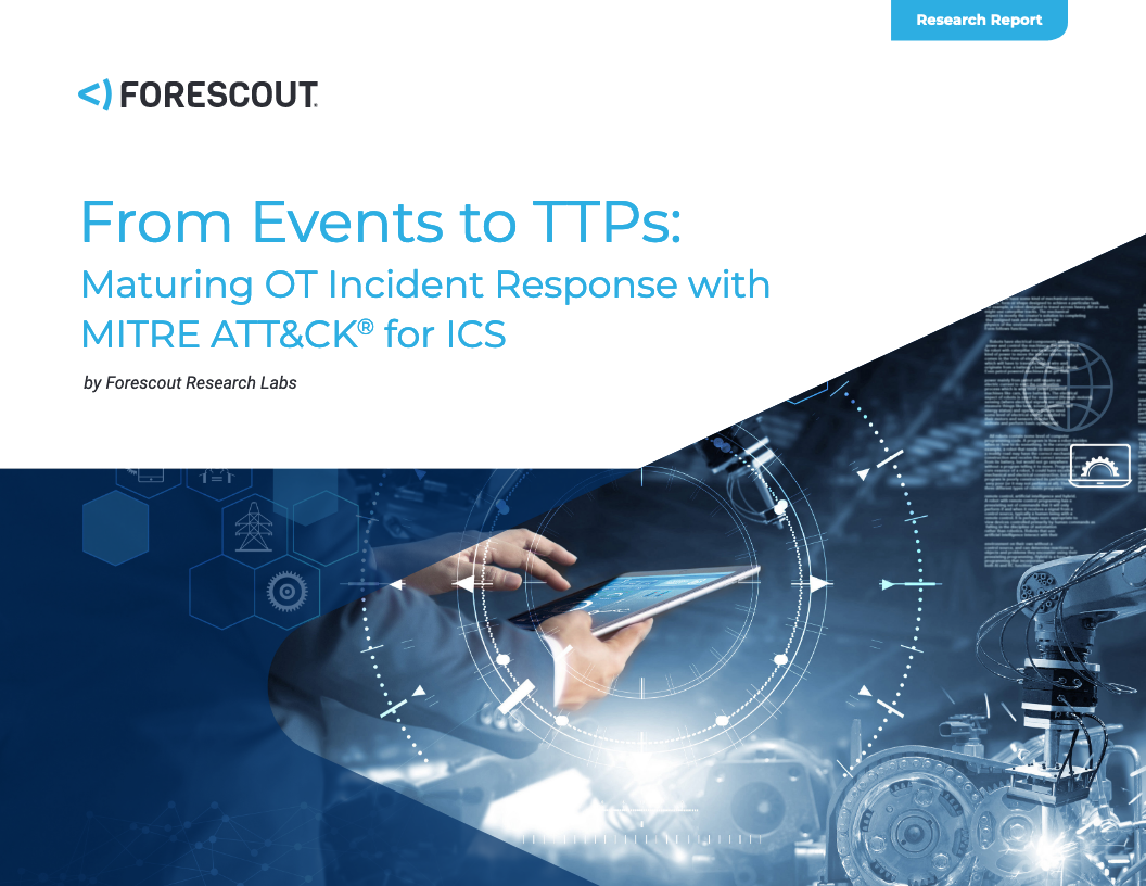 From Events to TTPs Maturing OT Incident Response with MITRE ATTCKr for ICS  - From Events to TTPs: Maturing OT Incident Response with MITRE ATT&CK® for ICS