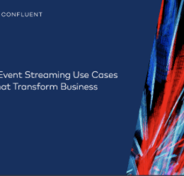 Screenshot 3 260x249 - 5 Event Streaming Use Cases That Transform Business