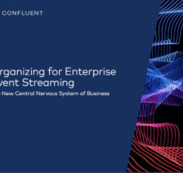 Screenshot 4 1 260x247 - Organizing for Enterprise Event Streaming: The New Central Nervous System of Business