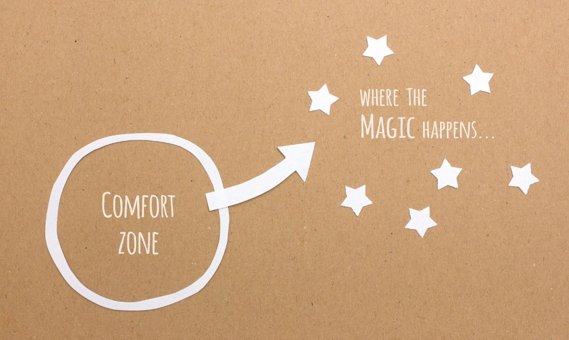 1 1 - Step out of the comfort zone and wonderful things will happen