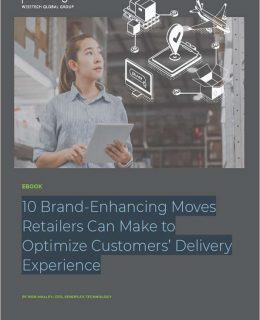 10 Brand-Enhancing Moves Retailers Can Make to Optimize Customers' Delivery Experience